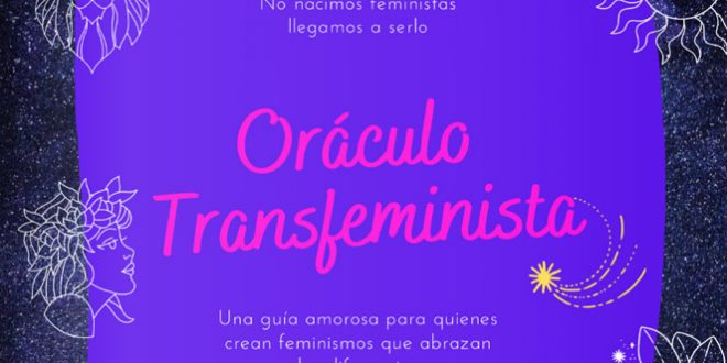 Oráculo Transfeminista: En busca de feminismos donde seamos posibles