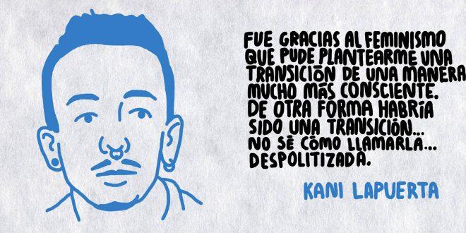 Entrevista a Kani Lapuerta sobre transfeminismo, encuentros, desencuentros y alianzas