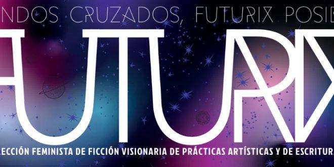 FUTURIX: UNA COLECCIÓN FEMINISTA DE FICCIÓN VISIONARIA DE INVASORIX